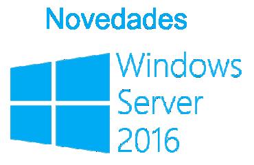 novedades windows server 2016